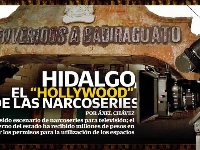 Hidalgo, el Hollywood de las narcoseries